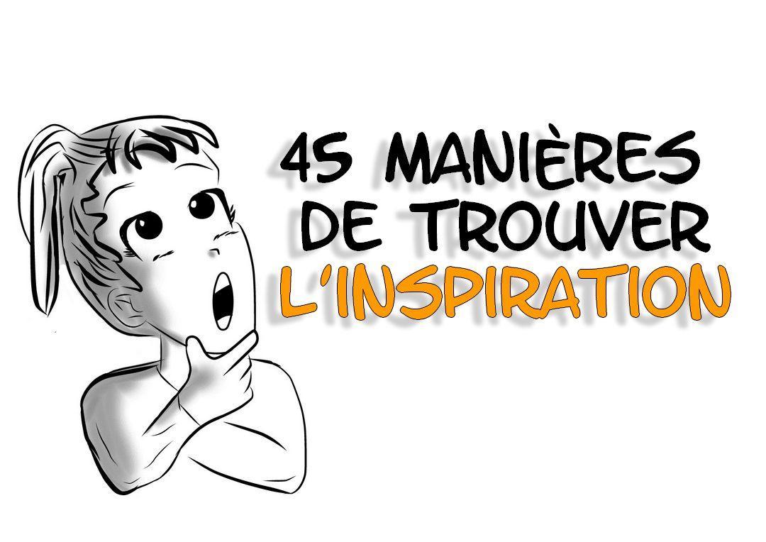 45 manières de trouver l'inspiration
