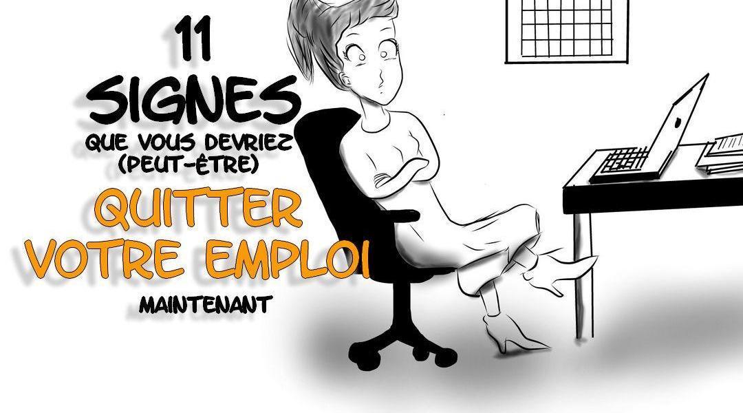 10 signes que vous devriez quitter votre emploi maintenant