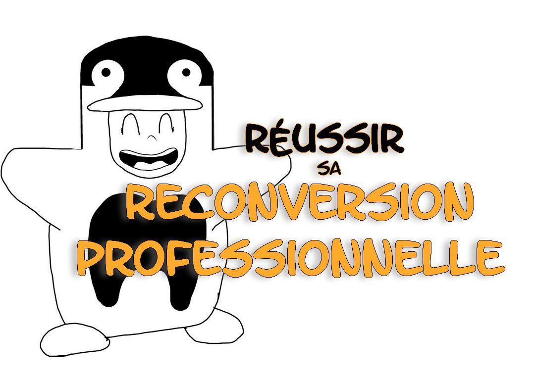 Réussir sa reconversion professionnelle : Changer de métier sans se tromper !