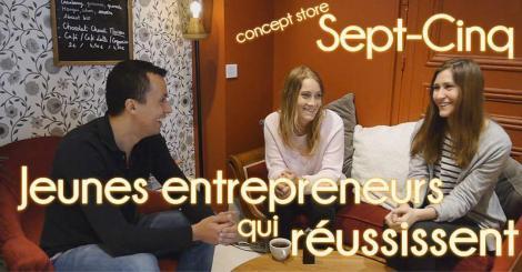 Jeunes entrepreneurs qui réussissent : Concept-Store (Sept-Cinq)