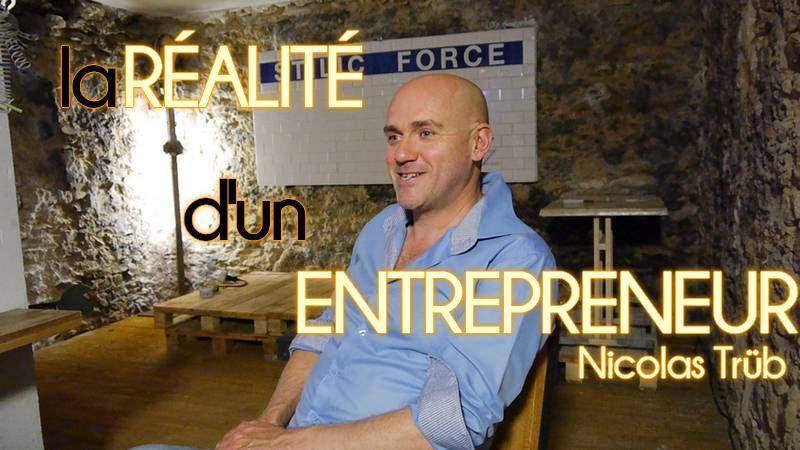 Entrepreneuriat : La réalité d'un entrepreneur – Nicolas Trüb