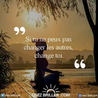 citation changer, citation osez briller, citation la solution est en vous, la solution est en vous, citation changement, citation confiance en soi, citation estime