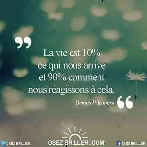 La vie c'est 10% de ce qui nous arrive et 90% comment nous réagissons à cela, citation entrepreneur, citation travail, citation osez briller, citation la solution est en vous, solution trouver sa voie, citation trouver sa voie, citation switch, citation reconversion, citation changer de métier, citation reconversion professionnelle
