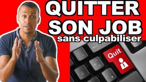 Comment QUITTER MON JOB sans culpabiliser : 4 astuces