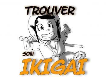 trouver son ikigai, ikigai test, comment trouver son ikigai, ikigai citation, outils ikigai, trouver sa raison d'être, trouver sa voie, trouver sa mission, trouver sa vocation, trouver sa passion,